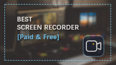 8 Best Screen Recorders for Windows in 2020 [Free & Paid]