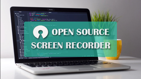 Best 5 Open Source Screen Recorder List [2020 Version]