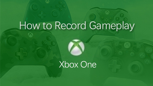 How to Record Gameplay on Xbox