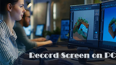 How to Record Screen on PC