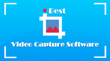 Best Video Capture Software for PC and Mac
