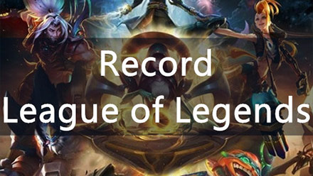 How to Record League of Legends? Using Replays or Game Recorder