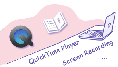 QuickTime Screen Recording (with Audio): What You Should Know