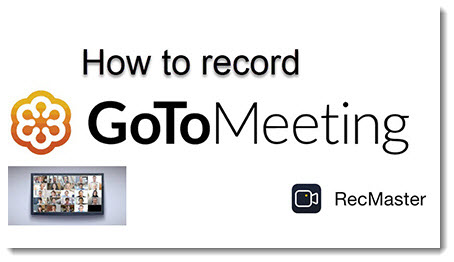 How to Record GoToMeeting: Built-in VS Third-party