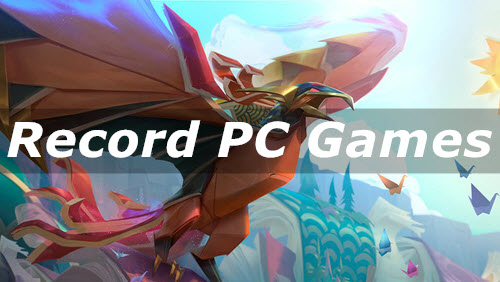 Recording PC Game: Details and Solutions