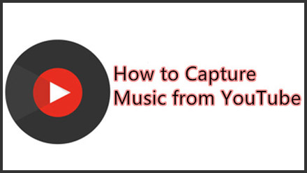 capture music from YouTube