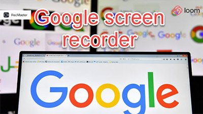 Google Screen Recorders to Capture Google Window