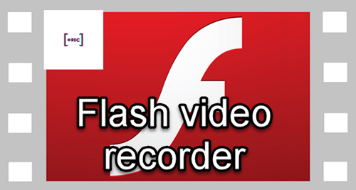 How to Select a Suitable Flash Video Recorder