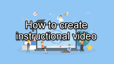 How to Create Instructional Video