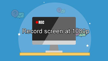 How to Record Computer Screen at 1080p [Windows & Mac]