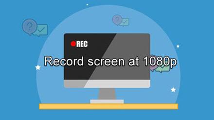 Record Screen at 1080p