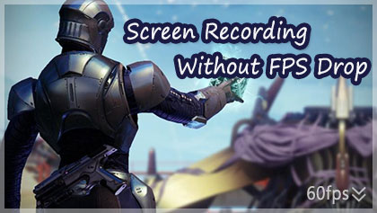 Screen Recording Without FPS Drop: Things You Should Know