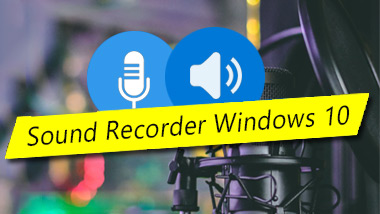 Sound Recorder for Windows 10: Capture What You Hear or Say