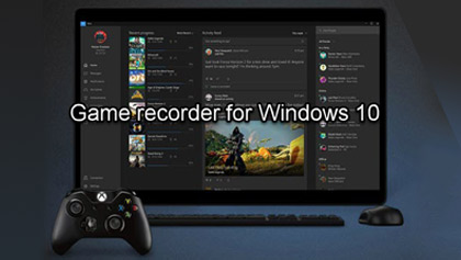 Best Game Recorders for Windows 10