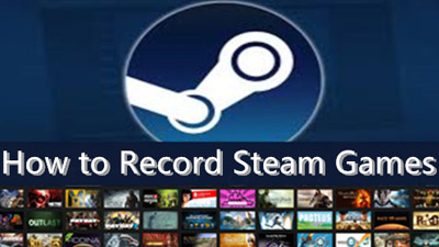 How to Record Steam Games? [Dota2, Rainbow Six Siege, etc]
