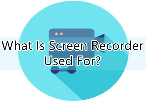 Screen Recorder's Usage