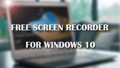 Completely Free Screen Recording Software for Windows 10