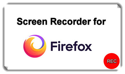 5 Best Firefox Screen Recorder Software and Plug-ins