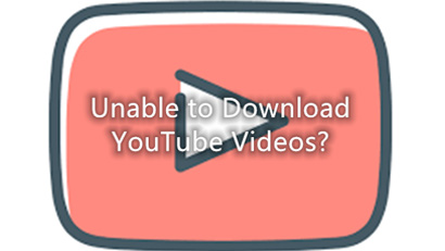 Unable to Download YouTube Videos? [Three Safe Ways to Solve]