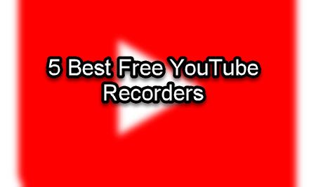 5 Best Free YouTube Recorders: Save Videos the Easy Way