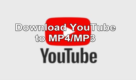 Download YouTube to MP4/MP3