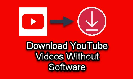 How to Download YouTube Videos without Software | Full Guide