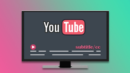 How to Download YouTube Video with Subtitle/CC Embed in Any Language?