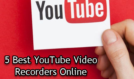 5 Best YouTube Video Recorders Online [2020 Selection]