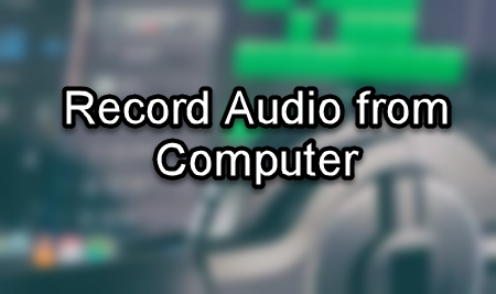 Record Audio from Computer