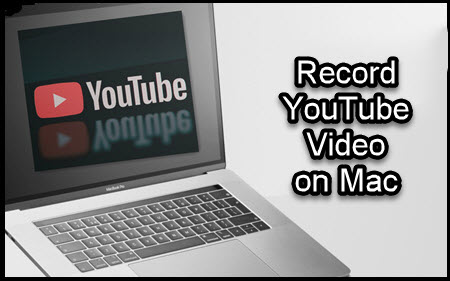 how to record YouTube on Mac