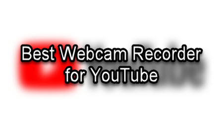 Cover of best webcam recorder for youtube
