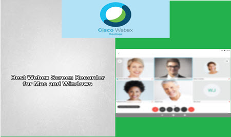 Best Webex Screen Recorder for Windows and Mac