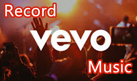 How to Do Vevo Video Download [Songs and MVs]?