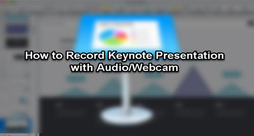 How to Record Keynote Presentation with Audio, Webcam etc.