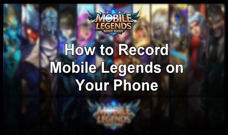 Cover of how to record mobile legends