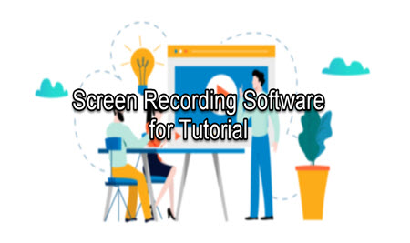 The Easiest Desktop Screen Recording Software for Tutorial Making