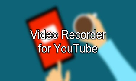 An Excellent Video Recorder for YouTube | Features & Steps