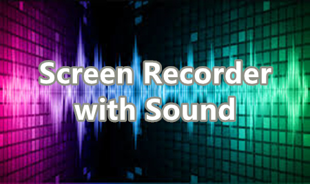 Screen Recorder with Sound – Fix Recording Without Sound Problems