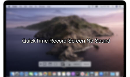How to Fix QuickTime Screen Recording No Sound Problem