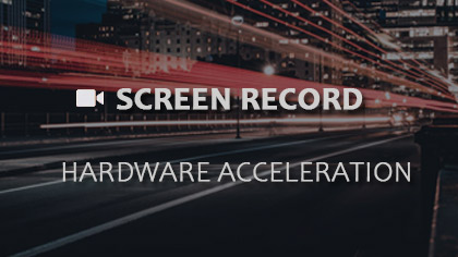 Should You Screen Record with Hardware Acceleration? How to Enable It?