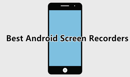Cover of Best Android Screen Recorders
