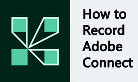 How to Record Adobe Connect? [With an Optimum Screen Recorder]