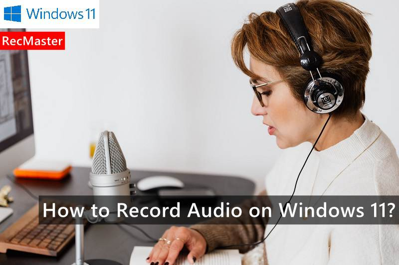 How to Record Audio on Windows 11