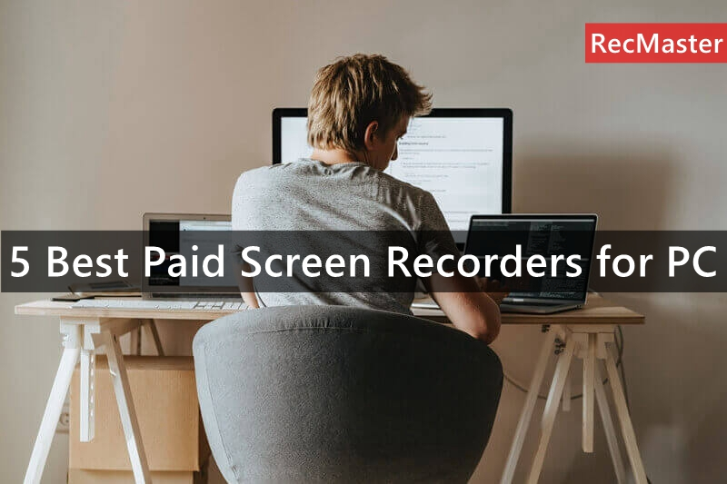 5 Best Paid Screen Recorders for PC