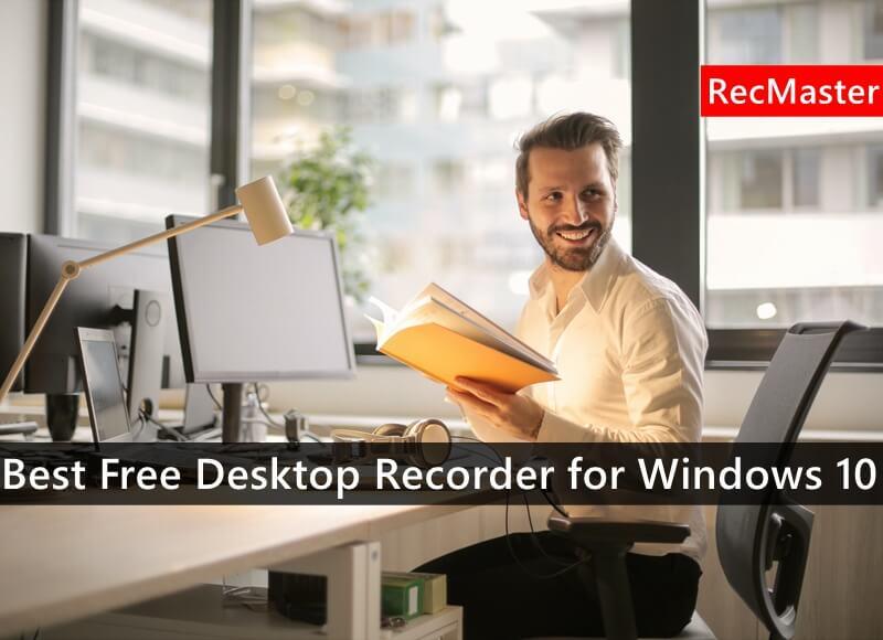 Best Free Desktop Recorder for Windows 10