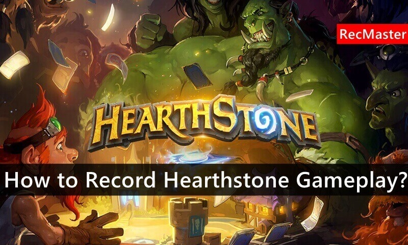 How to Record Hearthstone Gameplay?