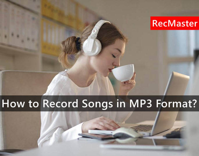 How to Record Songs in MP3 Format?