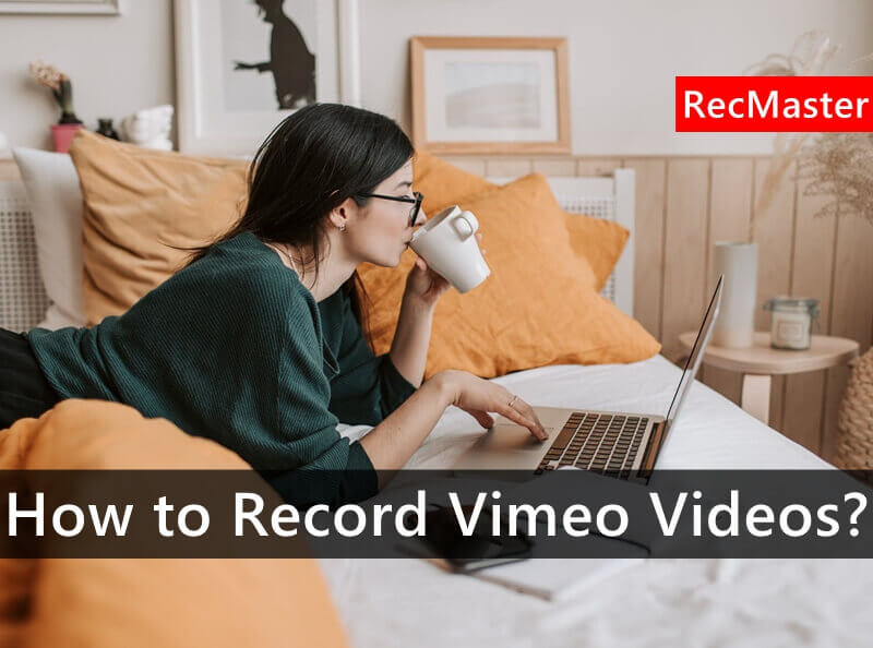 How to Record Vimeo Videos?