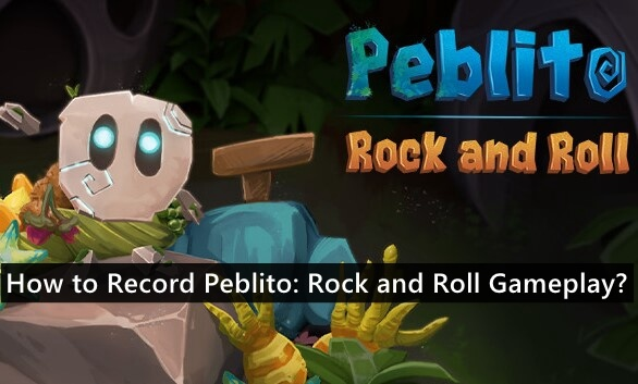 How to Record Peblito: Rock and Roll Gameplay?