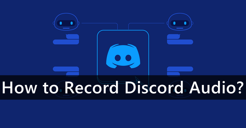 How to Record Discord Audio?